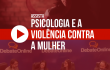 20160624-violenciacontramulher-e-video