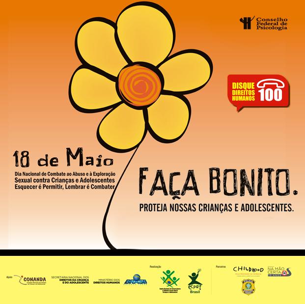 """f5c55edd18c9 18 de maio é celebrado como """"Dia Nacional de Combate ao Abuso e à Exploração  Sexual de Crianças e Adolescentes"""". Nesse dia, um crime bárbaro ocorrido em  ..."""