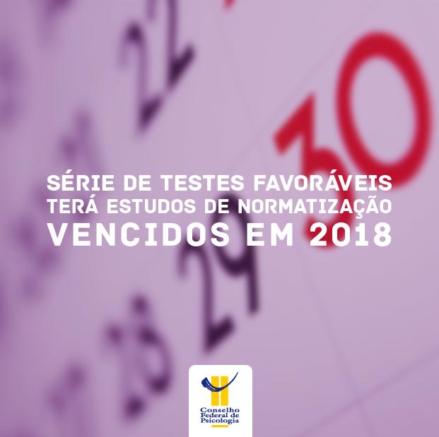 Em 2018, uma série de testes favoráveis terá seus estudos de normatização vencidos