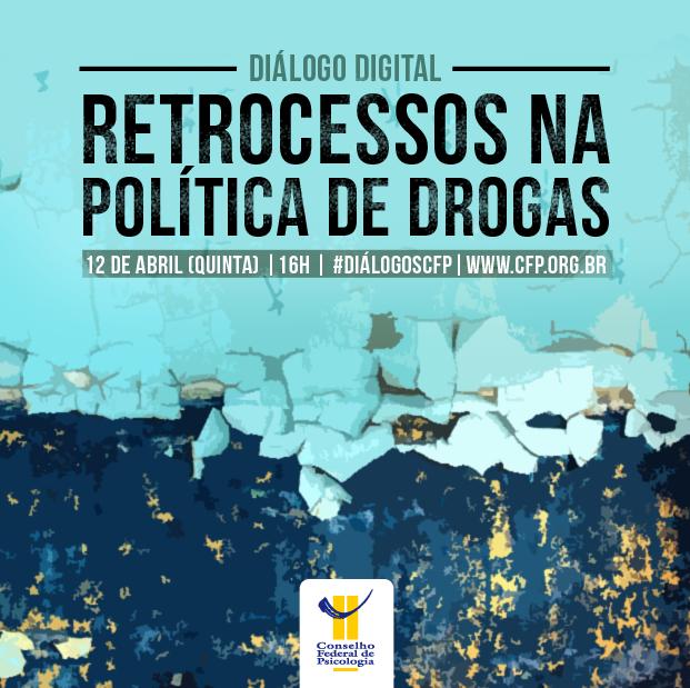 Retrocessos na política de drogas serão tema de Diálogo Digital do CFP no próximo dia 12 de abril
