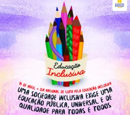 Educação Inclusiva: Uma sociedade inclusiva exige uma educação pública, universal e de qualidade para todas e todos