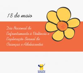 Dia 18 de maio é o Dia Nacional de Enfrentamento à Violência Sexual contra Crianças e Adolescentes