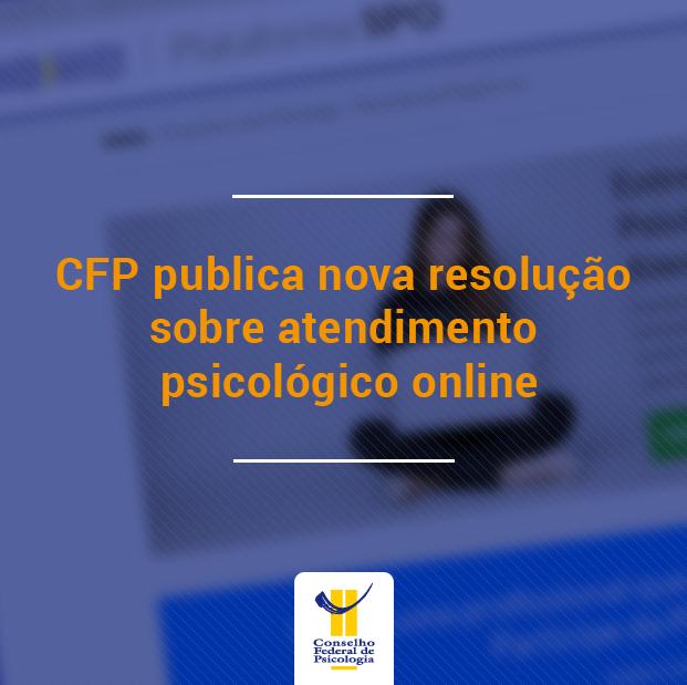CFP publica nova resolução sobre atendimento online