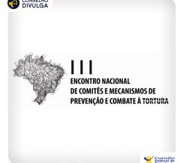 imagem do mapa do Brasil com o nome III Encontro Nacional de Comitês e Mecanismos de Prevenção e Combate à Tortura