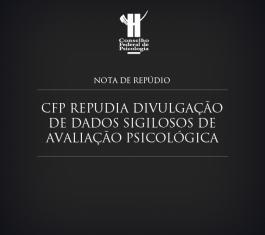 Nota do CFP contra divulgação de dados sigilosos de teste psicológico