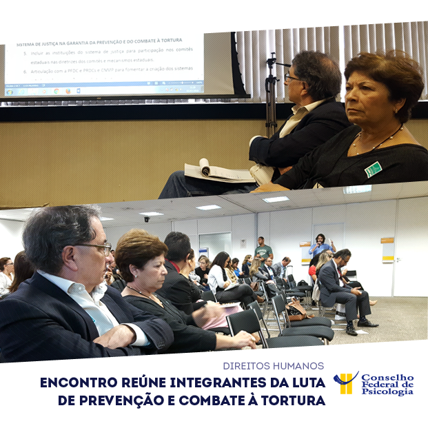 Encontro reune em Brasília, entre 3 e 5 de julho, integrantes da luta de prevencao e combate à tortura. Logo do CFP inserido à direita