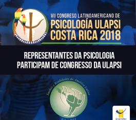 """O título da matéria está sobre imagem de divulgação do congresso da Ulapsi: """"Representantes da Psicologia participam de congresso da Ulapsi"""". Logo do CFP está inserido no canto inferior direito"""