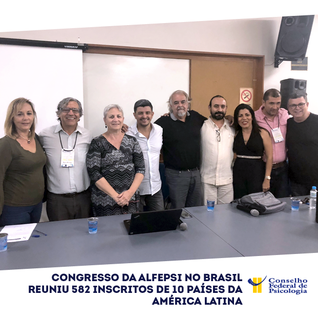 Congresso da Alfepsi no Brasil reuniu 582 inscritos de 10 países da América Latina
