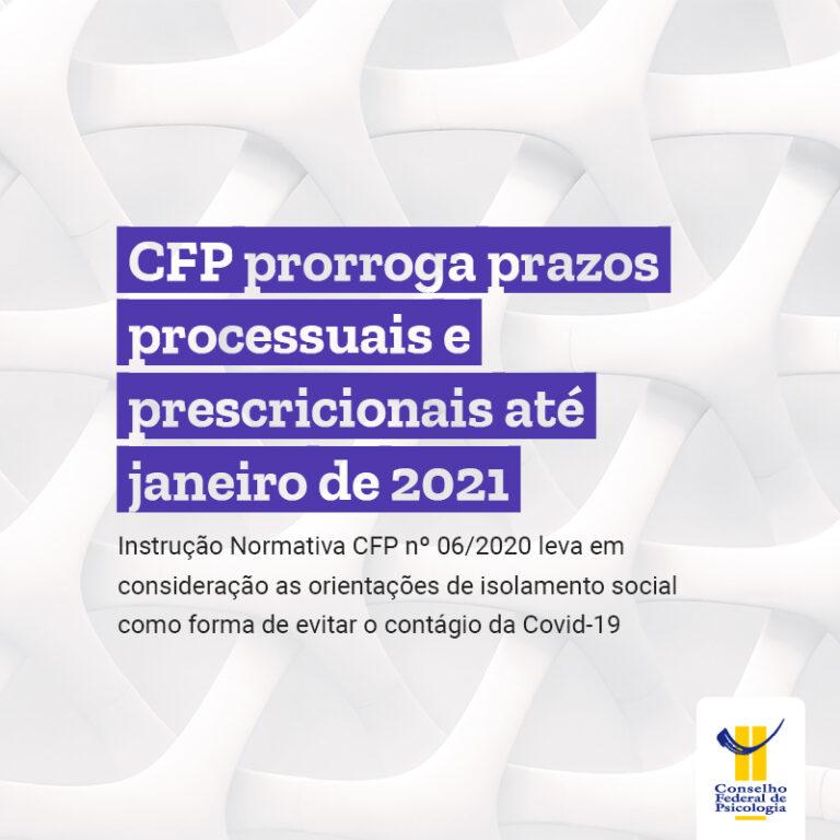 CFP prorroga prazos processuais e prescricionais até janeiro de 2021
