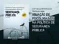 CFP lança Referências Técnicas para atuação de psicólogas(os) na política de Segurança Pública