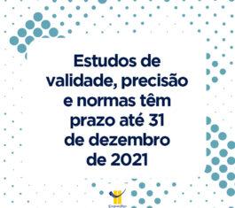 Estudos de validade, precisão e normas têm prazo até 31 de dezembro de 2021