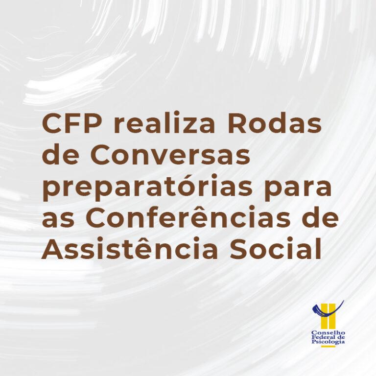 CFP realiza Rodas de Conversas preparatórias para as Conferências de Assistência Social