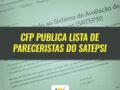 CFP publica lista de pareceristas do Satepsi