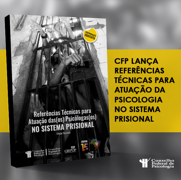 CFP lança Referências Técnicas para atuação da Psicologia no Sistema Prisional