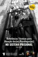 Referências Técnicas para Atuação das(os) Psicólogas(os) no Sistema Prisional