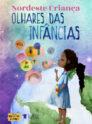 Nordeste Crianças: Olhares das infâncias