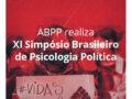 ABPP realiza XI Simpósio Brasileiro de Psicologia Política