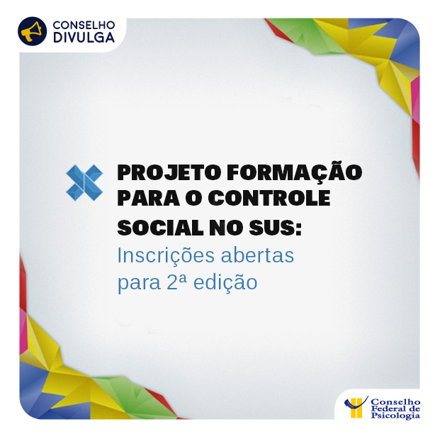 Projeto Formação para o Controle Social no SUS: inscrições abertas para 2ª edição