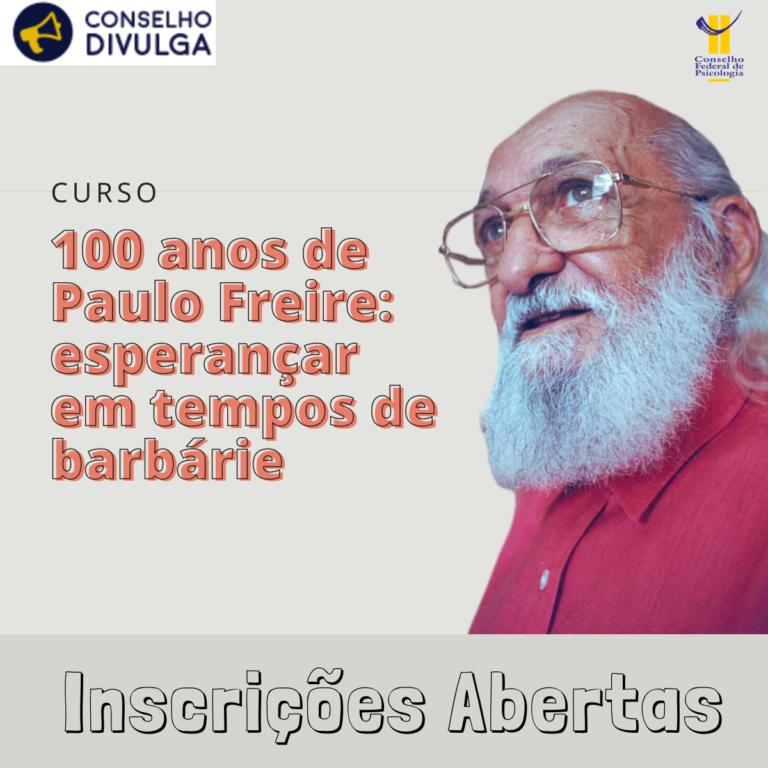 """Inscrições abertas para o curso """"100 anos de Paulo Freire: esperançar em tempos de barbárie"""""""