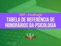 Tabela de referência de honorários da Psicologia atualizada